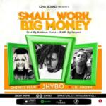 "Jhybo – ""Small Work, Big Money"" ft. Chinko Ekun x Lil Frosh"