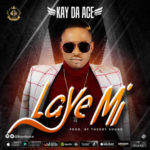 "Kay Da Ace – ""Laye Mi"" (Prod. By Theory Sound)"