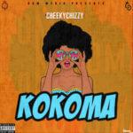 "CheekyChizzy – ""Kokoma"""