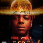 "Lit Vybez Releases Debut EP, ""Fire Vybez"""