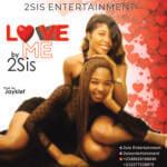 "2 Sis – ""Love Me"""