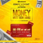 "Ojayy Wright – ""Money Must Bow"" f. Jaywon [Prod Ken Rowlings]"