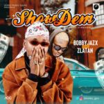 """Bobby Jazx – """"Show Dem"""" ft. Zlatan (Prod. By Rexxie)"""