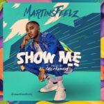 "MartinsFeelz – ""Show Me"" (Prod. By Calis D kapentar)"