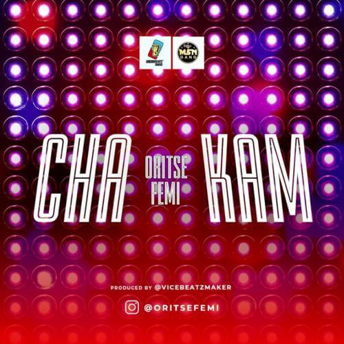 Oritse Femi – Cha-Kam
