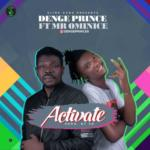 """Denge Prince – """"Activate"""" ft. Mr OMinice"""