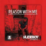 "[Lyrics] Rudeboy – ""Reason With Me"""