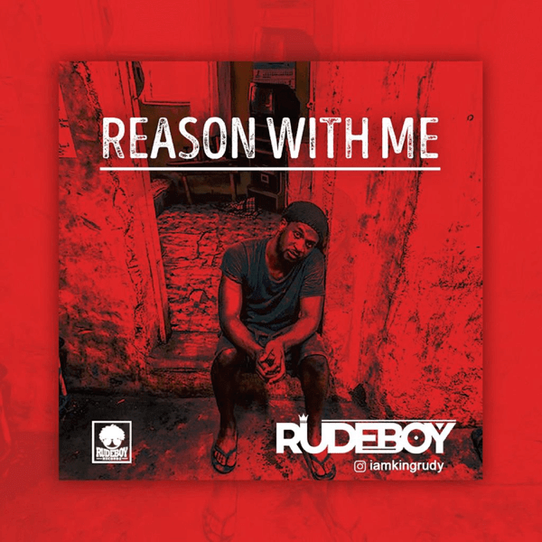 "Rudeboy ""Reason With Me"""