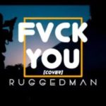 "Ruggedman – ""Fvck You"" (Cover)"