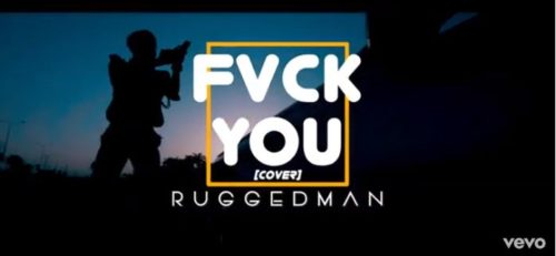 """Ruggedman – """"Fvck You"""" (Cover)"""