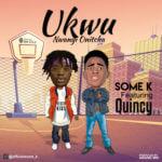 """Some K – """"Ukwu Nwanyi Onitcha"""" ft. Quincy"""