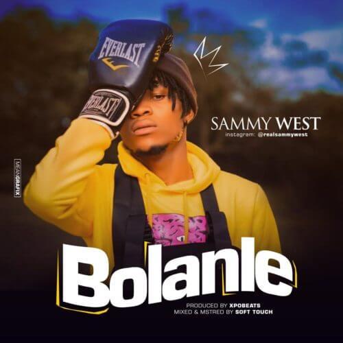 """Sammy West – """"Bolanle"""""""