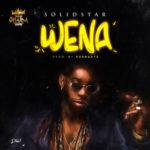 """Solidstar – """"Wena"""" (Prod. By KukBeatz)"""