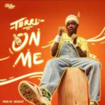 "Starboy Presents; Terri – ""On Me"" (Prod. By Quebeat)"