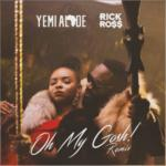 "[Lyrics] Yemi Alade x Rick Ross – ""Oh My Gosh"" (Remix)"
