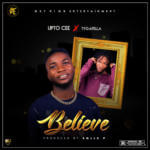 "Upto Cee – ""Believe"" ft. Tygafella"