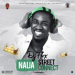"""DJ Flex – """"Naija Street Connect"""" Mixtape"""
