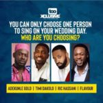 Adekunle Gold, Flavour, Timi Dakolo, & Ric Hassani- Who Would You Call To Sing On Your Wedding Day