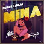 """Popori Soja – """"Mina"""" (Prod. By Blaq Jerzee)"""