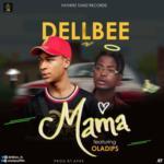 """Dellbee – """"Mama"""" ft. Oladips"""
