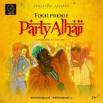"Foolproof – ""Party Alhaji"""