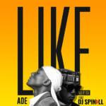 [Music] Ade – Like ft. DJ Spinall