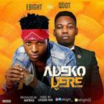 "Ebight – ""Adeko Dere"" ft. Qdot (Prod. By Antras)"