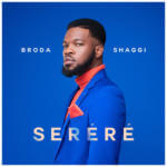 "Broda Shaggi – ""Serere"""