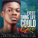 "Caleb Ogbonnia – ""Everything Life Could Give"" (Prod. By Mickey Fur)"