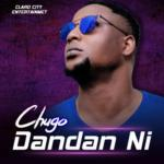 """Chugo – """"Dandan Ni"""" (Prod. By Shocker)"""