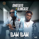 "[Video] Omotayo x Slimcase – ""Bam Bam"""