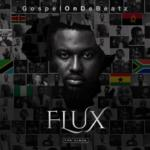 "GospelOnDeBeatz to Release Star Studded ""Flux"" Album, Unveils Art & Tracklist"