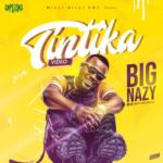 VIDEO: Big Nazy – Tintika ( Video)