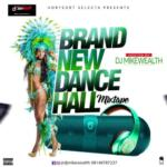 "DJ MikeWealth – ""Brand New Dancehall Mixtape"""