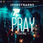 """Johnsynarno – """"Pray For Me"""""""