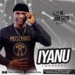 """Felix Adetayo – """"Iyanu"""" (Wonders)"""