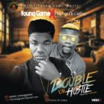 """Young Game – """"Double Ur Hustle"""" ft. Playboy Di Calijo"""