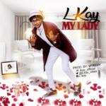 """L-Kay – """"My Lady"""""""