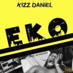 "[Snippet] Kizz Daniel – ""Eko"""