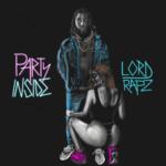 "LordRapz – ""Party Inside"""