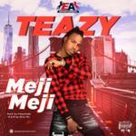 """Teazy – """"Meji Meji"""""""