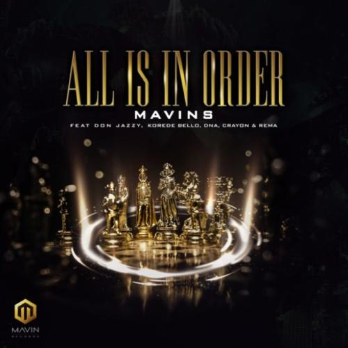 "Mavins – ""All Is In Order"" ft. Don Jazzy x Rema x Korede Bello x DNA x Crayo ll www.naijatopcelebrity.com"