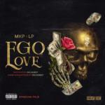 "Mkp x Pizzo da Lp – ""Ego Love"""