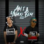 "[Lyrics] Naira Marley x Zlatan – ""Am I A Yahoo Boy"""