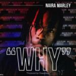 """Naira Marley – """"Why"""""""