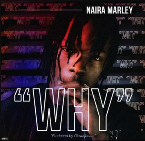"Naira Marley ""Why"" « tooXclusive 