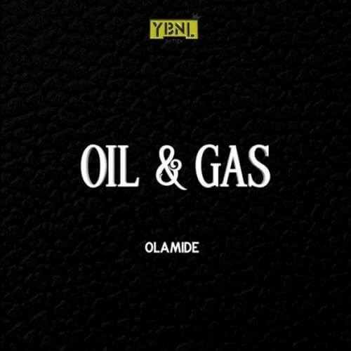 "Olamide ""Oil & Gas"""