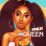 [Music] Orezi – My Queen