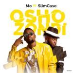 """Mo – """"Oshozondi"""" ft. Slimcase"""
