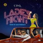 "CDQ – ""Ladies Night"" (Prod. By Masterkraft)"